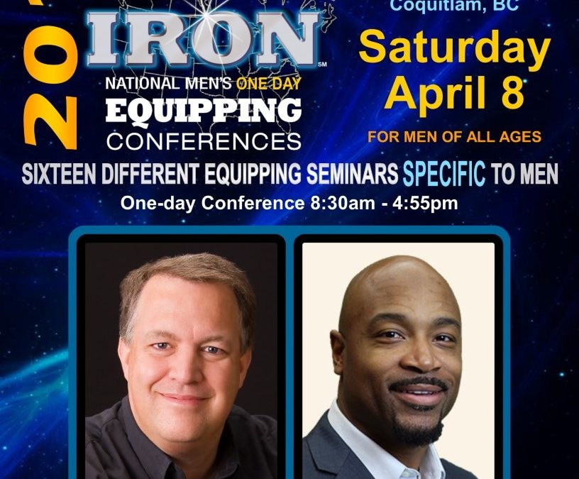 Iron Sharpens Iron Men's Equipping Conference – Coquitlam